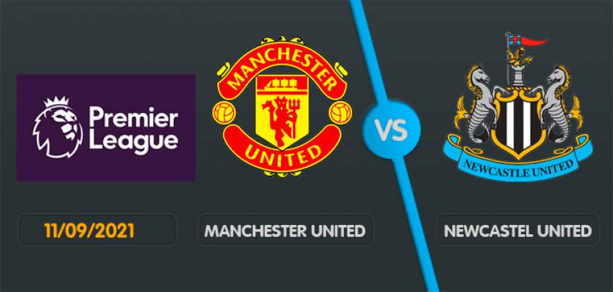 Manchester United Newcastle Samedi 11 Septembre 2021
